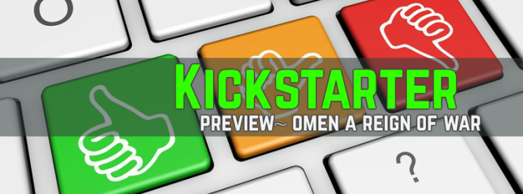 Kickstarter preview omen a reign of war
