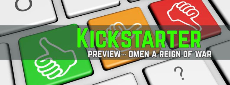 Kickstarter preview omen a reign of war